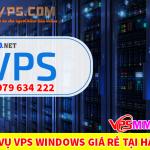 Dịch vụ VPS Windows giá rẻ tại Hà Nội