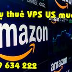 Thuê vps Us để mua hàng Mỹ trên amazon